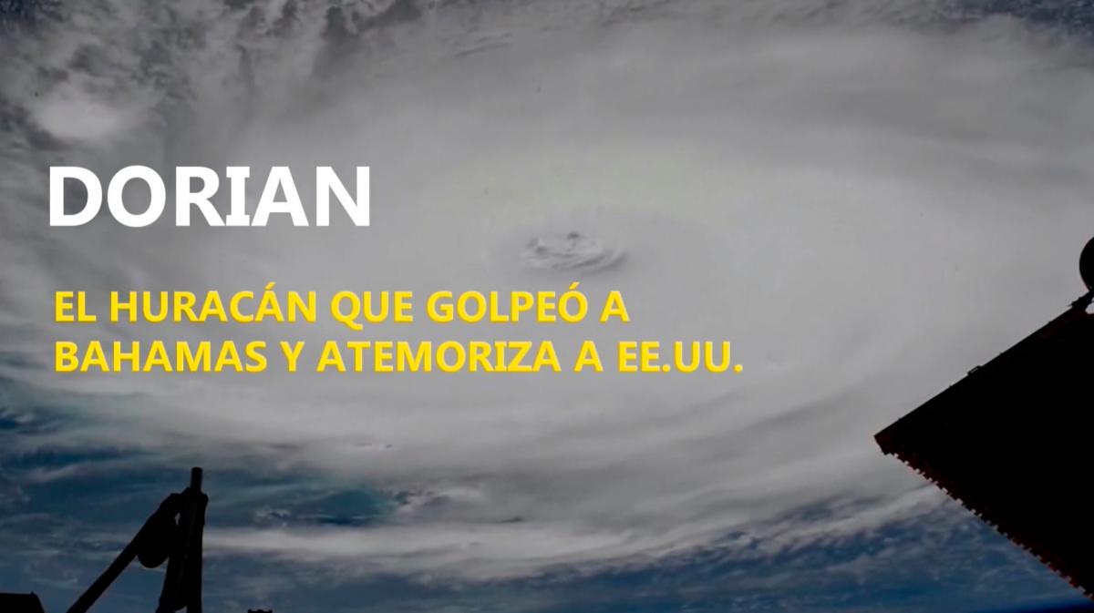 [Vídeo] Dorian, el huracán que golpeó a Bahamas y atemoriza a EE.UU.