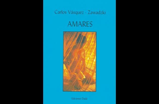 Amares. Carlos Vásquez-Zawadzki.
