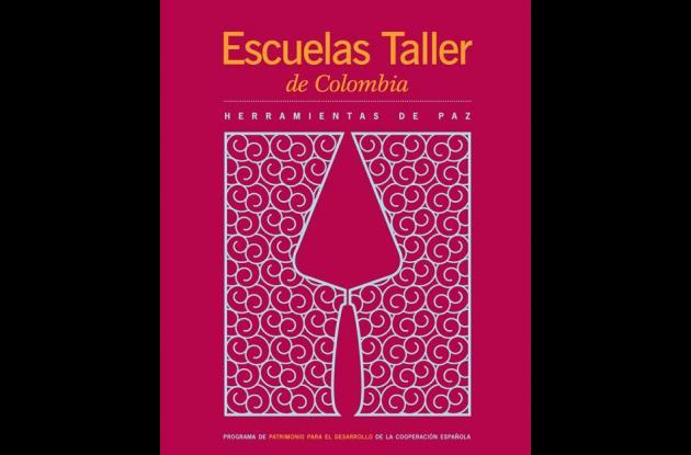 """Portada del libro  """"Escuelas Taller de Colombia, herramientas de paz""""."""
